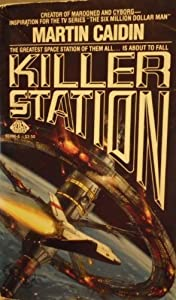 Killer Station by Martin Caidin