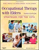 img - for Occupational Therapy with Elders: Strategies for the COTA, 3e 3rd by Padilla MS OTR/L, Rene, Byers-Connon BA COTA/L ROH, Sue, (2011) Hardcover book / textbook / text book