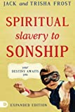 img - for Spiritual Slavery to Sonship Expanded Edition: Your Destiny Awaits You book / textbook / text book