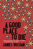 James Buchan A Good Place to Die