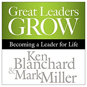 Great Leaders Grow Audiobook