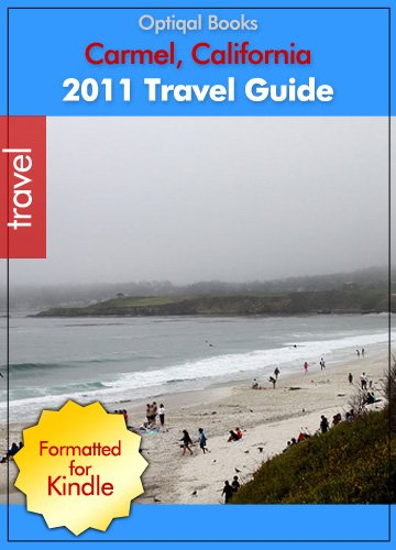 Carmel by the Sea California 2011 Quick City Travel Guide