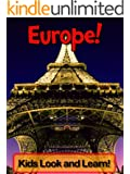 Europe! Learn About Europe and Enjoy Colorful Pictures - Look and Learn! (50+ Photos of Europe) (English Edition)