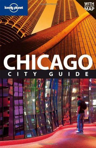 Lonely Planet Chicago (City Travel Guide)