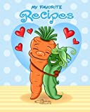 My Favorite Recipes: Peas and Carrots - Blank Cookbook - 100 Recipes - 8x10 inches