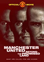 Manchester United - Beyond the Promised Land