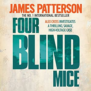Four Blind Mice: Alex Cross, Book 8 | [James Patterson]