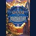Gods of Manhattan (       UNABRIDGED) by Scott Mebus Narrated by Eric Michael Summerer