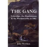 "The Gang: Coleridge, the Hutchinsons, and the Wordsworths in 1802von ""John Worthen"""