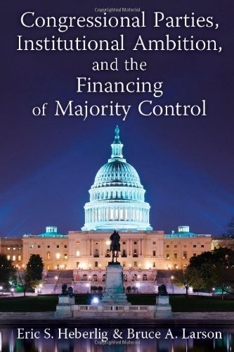 Congressional Parties, Institutional Ambition, and the Financing of Majority Control PDF