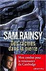 Des racines dans la pierre : Mon combat pour la renaissance du Cambodge (Biographies, Autobiographies) par Sam