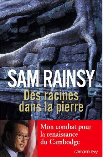 Des racines dans la pierre : Mon combat pour la renaissance du Cambodge (Biographies, Autobiographies)