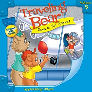 Traveling Bear Goes to the Airport | [Christian Joseph Hainsworth]