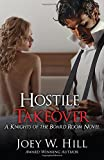 Hostile Takeover: A Knights of the Board Room Novel (Volume 5)