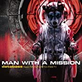 MAN WITH A MISSION「database feat.TAKUMA(10-FEET)」