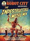 img - for The Indestructible Metal Men: Robot City Adventures, #3 book / textbook / text book