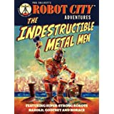 The Indestructible Metal Men: Robot City Adventures, #3by Paul Collicutt