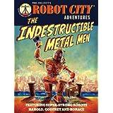 The Indestructible Metal Men: Robot City Adventures, #3by Paul Collicutt