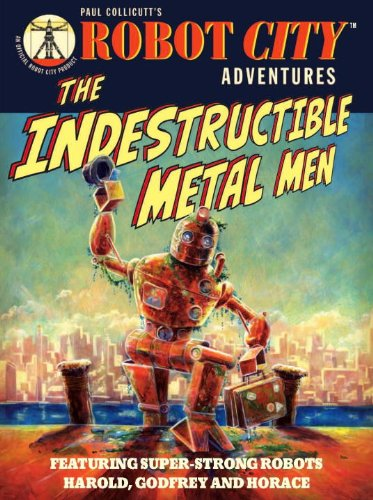 The Indestructible Metal Men: Robot City Adventures, #3