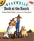Meanwhile Back at the Ranch (Reading Rainbow Books)
