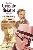 echange, troc Henry Gidel - Gens de théâtre : Les deux Guitry, Feydeau, Sarah Bernhardt