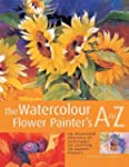 The Watercolour Flower Painter's A to...