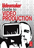 echange, troc Videomaker Inc. - The Videomaker Guide to Video Production