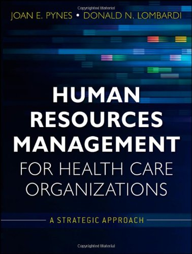 Human Resources Management for Health Care Organizations:...