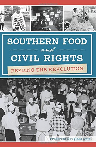 Southern Food and Civil Rights: Feeding the Revolution (American Palate) by Frederick Douglass Opie