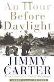 An Hour Before Daylight: Memories Of A Rural Boyhood (0743212207) by Jimmy Carter