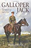 Brough Scott Galloper Jack: The Remarkable Story of the Man Who Rode a Real War Horse