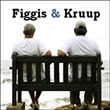 The Figgis & Kruup Show Audiobook by Figgis & Kruup Narrated by Figgis & Kruup