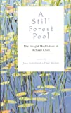 A Still Forest Pool: The Insight Meditation of Achaan Chah (Quest Book)