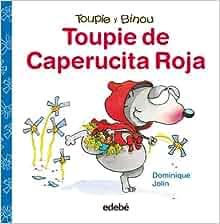 Toupie de Caperucita Roja (Toupie y Binou) (Spanish Edition