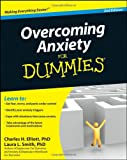 Charles H. Elliott Overcoming Anxiety For Dummies, US Edition