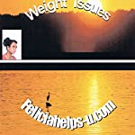Weight Issues   Felicia Harris