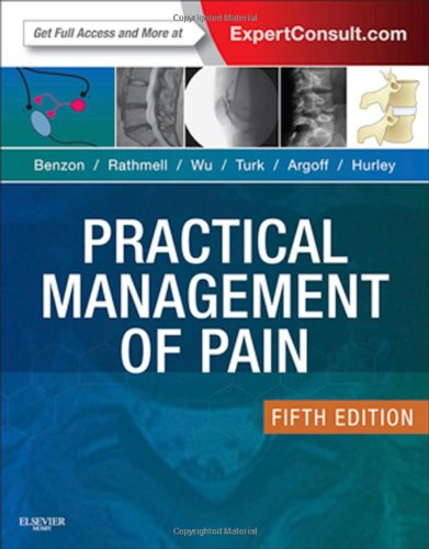 Practical Management of Pain: Expert Consult: Online, 5e (PRACTICAL MANAGEMENT OF PAIN (RAJ))