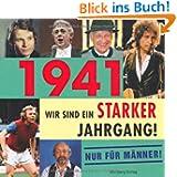 1941 - Wir sind ein starker Jahrgang - Nur für Männer!