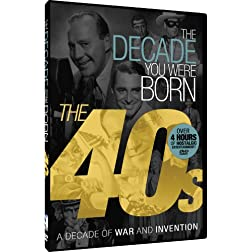 The Decade You Were Born - 1940s