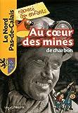 """Afficher """"Au coeur des mines de charbon"""""""