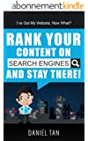 I've Got My Website, Now What? How To Rank Your Content on Search Engines and Stay There. (English Edition)