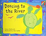 Dancing to the River ELT Edition (Cambridge Storybooks: Level 3) (0521752477) by Hallworth, Grace