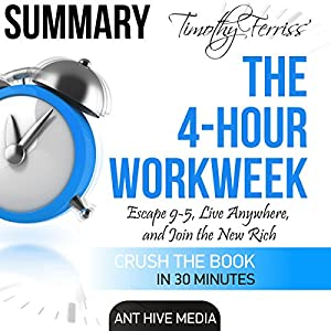 Tim Ferriss's The 4-Hour Work Week - Summary Audiobook