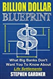 Billion Dollar Blueprint: What Big Banks Dont Want You To Know About Life Settlements