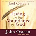 Living in the Abundance of God (       UNABRIDGED) by John Osteen Narrated by Paul Osteen