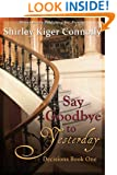 Say Goodbye to Yesterday (Decisions Book 1)