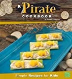 img - for A Pirate Cookbook: Simple Recipes for Kids (First Cookbooks) book / textbook / text book