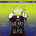 The Heart of Glass: The Third Tale from the Five Kingdoms (       UNABRIDGED) by Vivian French Narrated by Renee Raudman