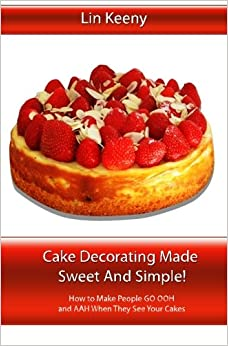 Cake Decorating Made Easy Book : Cake Decorating Made Sweet and Simple!: How to make people ...