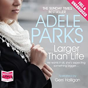 Larger Than Life | [Adele Parks]